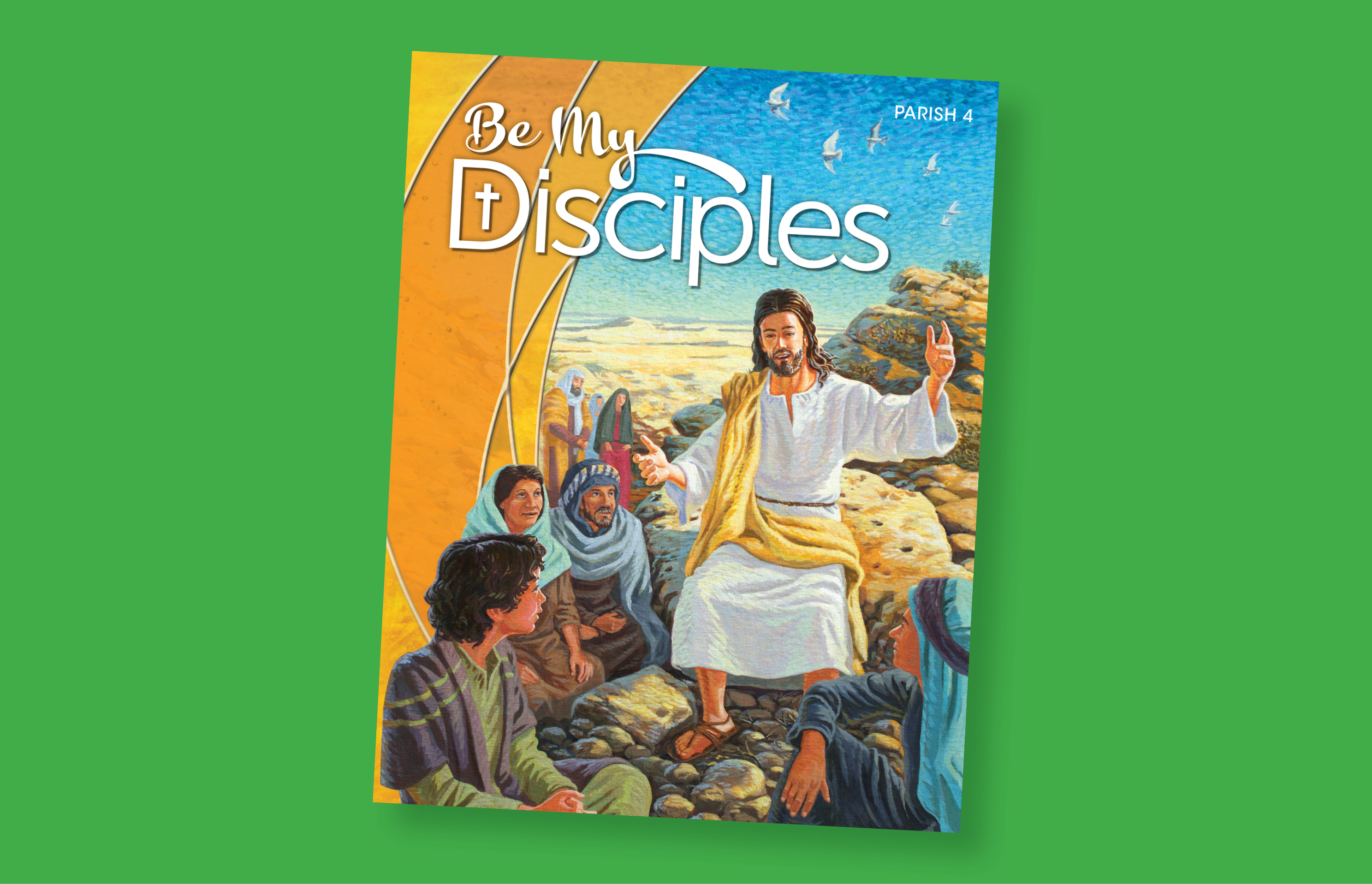 Book cover of Be My Disciples from Benzinger with Jesus sitting on the ground with a group of people