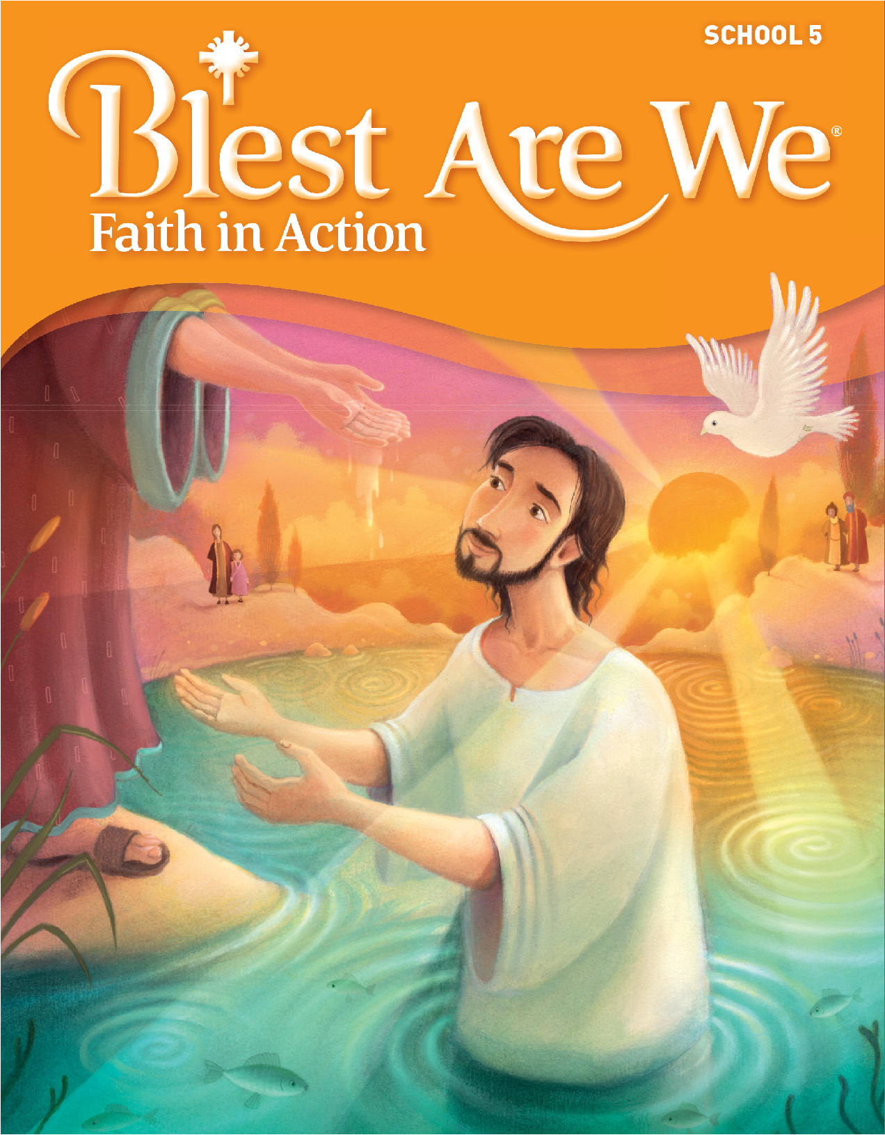 Book cover of Blest Are We, Faith in Action, School 5, with a man in water and his hands reaching for another set of hands